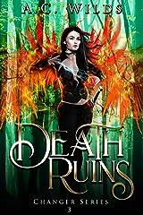 Death Ruins: A Reverse Harem Novel (Changer Series Book 3) Kindle Edition