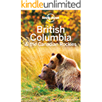 Lonely Planet British Columbia & the Canadian Rockies (Travel Guide)