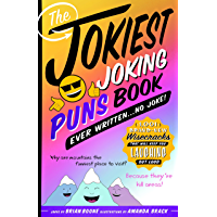 The Jokiest Joking Puns Book Ever Written . . . No Joke!: 1,001 Brand-New Wisecracks That Will Keep You Laughing Out Loud (Jokiest Joking Joke Books)