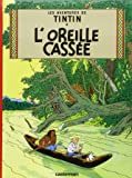Les Aventures de Tintin, Tome 6 : L'oreille cassée