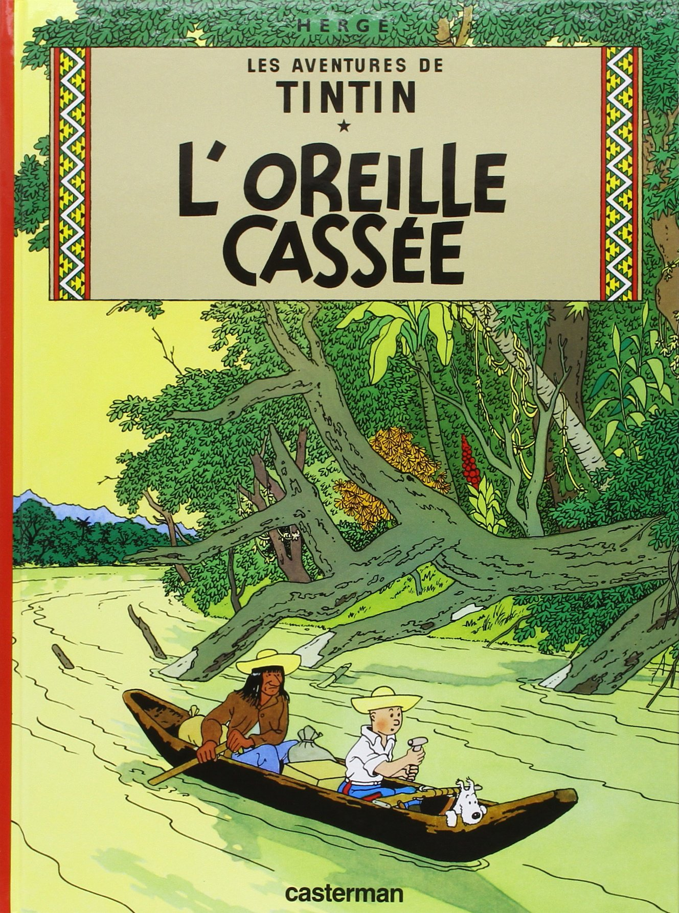Les Aventures De Tintin: L'Oreille Cassee - Tome 6 (French Edition)