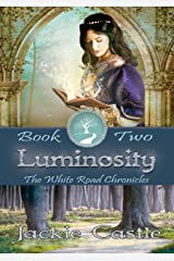 Luminosity: Book Two (The White Road Chronicles 2) Kindle Edition
