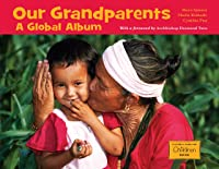 Our Grandparents: A Global Album (Global Fund For