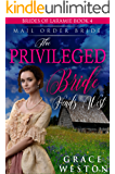 The Privileged Bride Heads West: Mail Order Bride (Brides of Laramie Book 4)