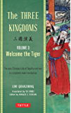 Three Kingdoms, Volume 3: Welcome The Tiger: The Epic Chinese Tale of Loyalty and War in a Dynamic New Translation (The Three Kingdoms)