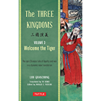 The Three Kingdoms, Volume 3: Welcome The Tiger: The Epic Chinese Tale of Loyalty and War in a Dynamic New Translation (English Edition)