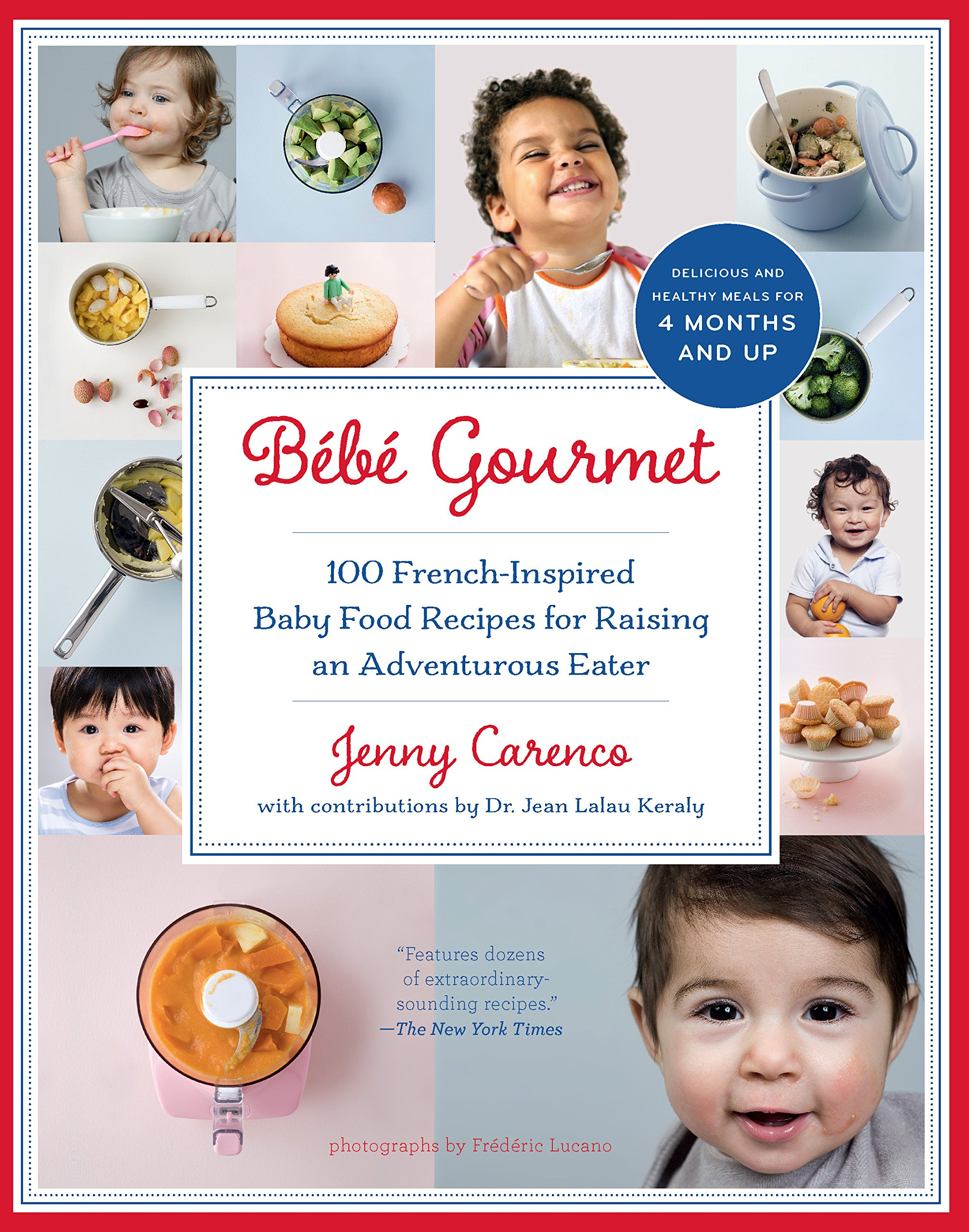 Bb gourmet 100 french inspired baby food recipes for raising an bb gourmet 100 french inspired baby food recipes for raising an adventurous eater jenny carenco dr jean lalau keraly 9781615190706 amazon books forumfinder Choice Image