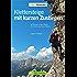 Klettersteige mit kurzen Zustiegen: 63 Touren in den Alpen, die direkt ans Eisen führen