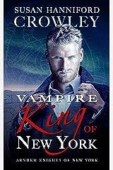 Vampire King of New York: Arnhem Knights of New York, Book 1 Kindle Edition