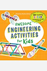 Awesome Engineering Activities for Kids: 50+ Exciting STEAM Projects to Design and Build (Awesome STEAM Activities for Kids) Kindle Edition