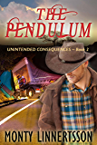 The Pendulum (Unintended Consequences Book 2)