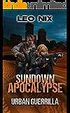 Sundown Apocalypse: Urban Guerrilla (English Edition)