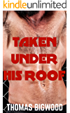 Taken Under His Roof (Gay Taboo Romance)