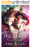 Beneath His Stars (The Stars Duet Book 1)