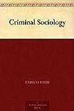 Criminal Sociology (English Edition)
