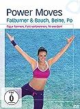 Power Moves - Fatburner & Bauch, Beine, Po - Figur formen, Fett verbrennen, fit werden!