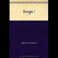 Borgia ! (French Edition)