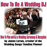 How to Be a Wedding DJ: How to Plan and DJ a