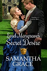 Lord Margrave's Secret Desire (Gentlemen of Intrigue Book 4) Kindle Edition