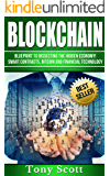 Blockchain: Blueprint to Dissecting The Hidden Economy!- Smart Contracts, Bitcoin and Financial Technology (English Edition)