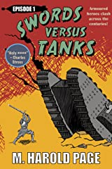 Armoured heroes clash across the centuries! (Swords Versus Tanks Book 1) Kindle Edition