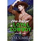 How To Rope A Loyal Cowboy (Silver Springs Ranch Book 4)