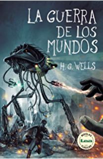 La guerra de los mundos (Novelas Clasicas) (Spanish Edition)