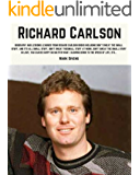 Richard Carlson: Biography and Lessons Learned From Richard Carlson Books Including: Don't Sweat The Small Stuff, In Work, Love, For Teens, etc.