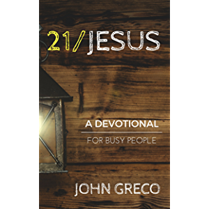 21/Jesus: A Devotional for Busy People (Devotionals for Busy People Book 1)