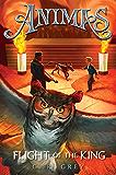Animas, Book Two: Flight of the King (Aminas 2)