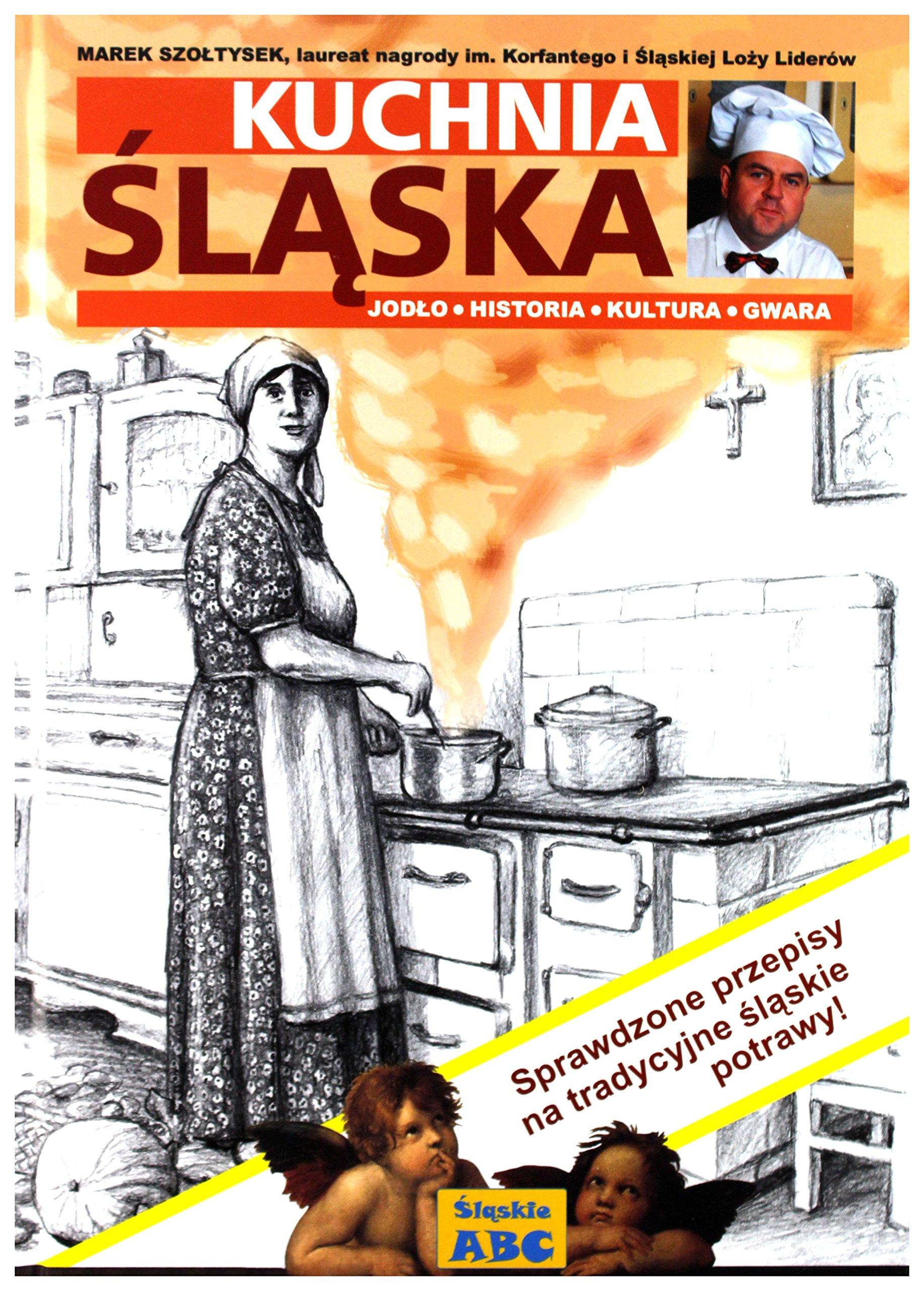 Kuchnia Slaska Marek Szoĺtysek 9788388966071 Amazoncom