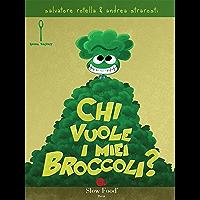 Chi vuole i miei broccoli? (Italian Edition)