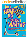 Do I Need It? Or Do I Want It?: Making Budget Choices (Lightning Bolt Books ® — Exploring Economics)