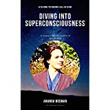 """Diving into Superconsciousness: A Classic from author of """"All is God""""."""