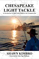 Chesapeake Light Tackle - An Introduction to Light Tackle Fishing on the Chesapeake Bay Kindle Edition