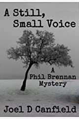 A Still, Small Voice (A Phil Brennan Mystery Book 2) Kindle Edition