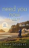 Need You Now: A Cloud Bay Novel