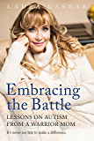 Embracing the Battle: Lessons from an Autism Warrior Mom