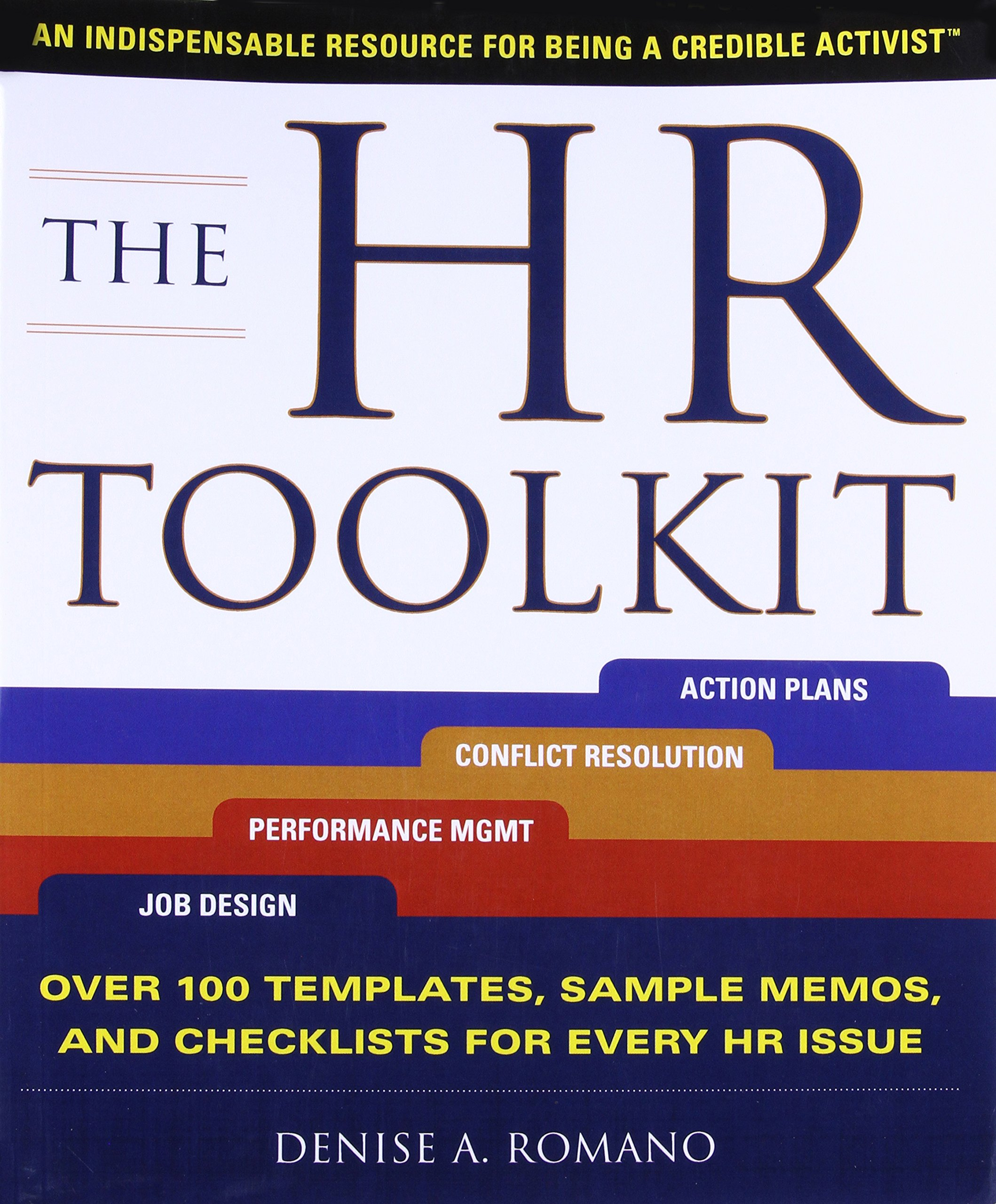 The HR Toolkit: An Indispensable Resource for Being a Credible Activist:  Denise Romano: 9780071700818: Amazon.com: Books