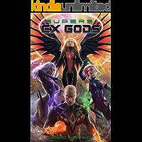 Supers - Ex Gods: A Gamelit Harem Space Opera