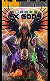 Supers - Ex Gods: A Superhero Harem Space Opera