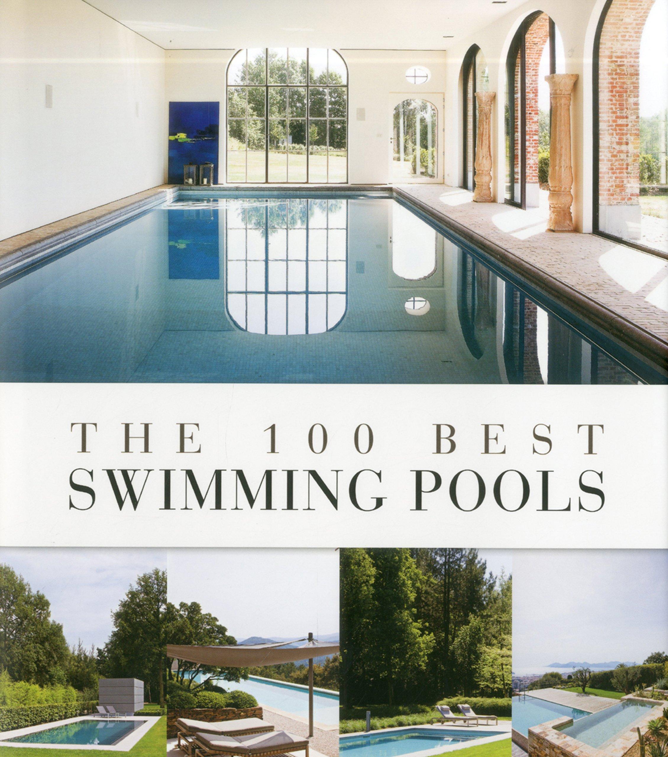 Amazon.com: The 100 Best Swimming Pools (9789089441201): Wim Pauwels ...