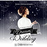 Dream Wedding: J.J. DiBenedetto's Dream Series, Book 10