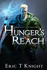 Hunger's Reach (Immortality and Chaos Book 4) Kindle Edition