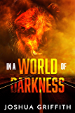 In a World of Darkness (The Yonuh trilogy Book 1)