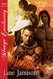 Heart of a Wolf [Wolf Packs of Fate 8] (Siren Publishing Menage Everlasting)