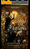 Die heilige Frevlerin: Ein Krimi aus dem mittelalterlichen Bremen