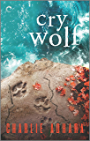 Cry Wolf: A Suspensful Paranormal Romance (Big Bad Wolf Book 5)