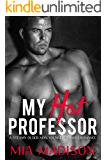 My Hot Professor: A Steamy Older Man Younger Woman Romance