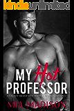 My Hot Professor: A Steamy Older Man Younger Woman Romance
